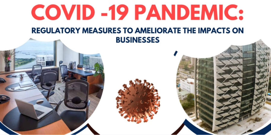 COVID 19 PANDEMIC – REGULATORY MEASURES TO AMELIORATE THE IMPACTS ON BUSINESSES