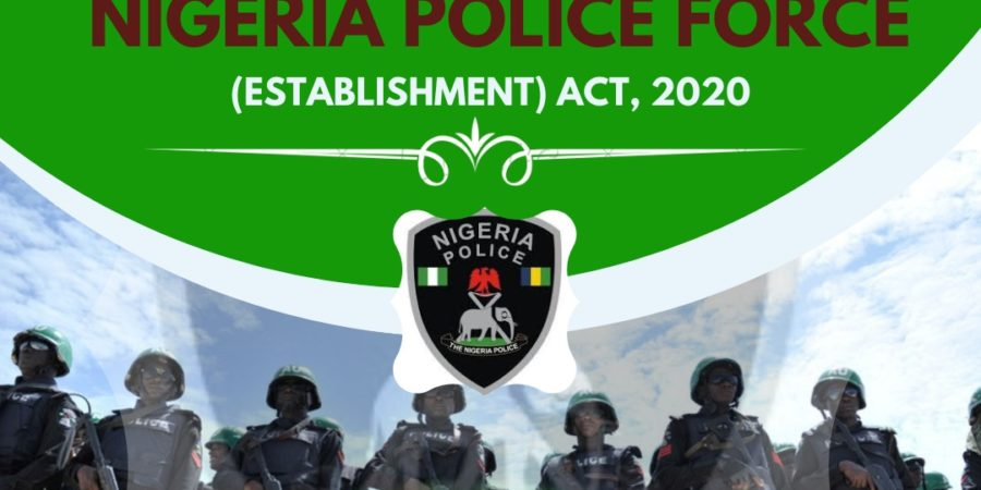 REVIEW OF THE NIGERIA POLICE FORCE (ESTABLISHMENT) ACT, 2020