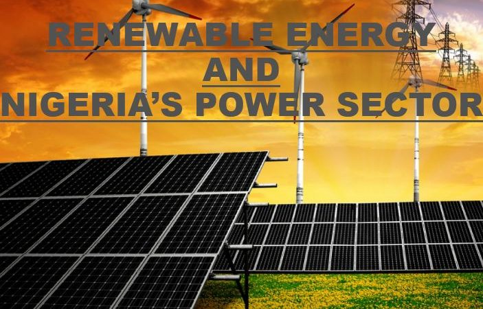 RENEWABLE ENERGY  AND  NIGERIA'S POWER SECTOR