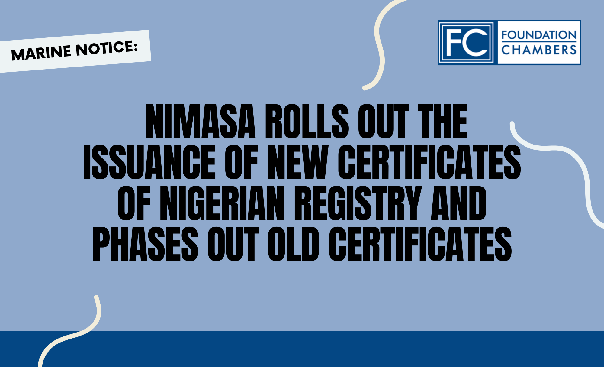 MARINE NOTICE – NIMASA ROLLS OUT THE ISSUANCE OF NEW CERTIFICATES OF NIGERIAN REGISTRY AND PHASES OUT OLD CERTIFICATES